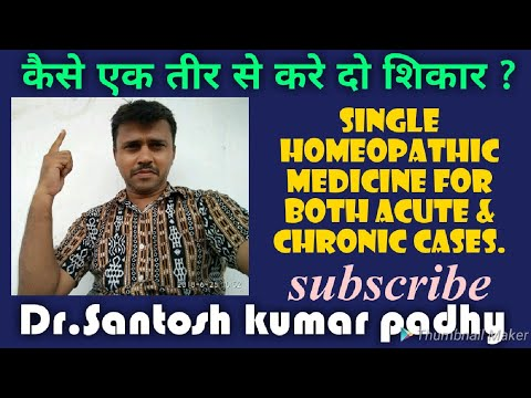 Single Homeopathic Medicine For Both Acute & Chronic Cases