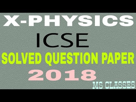 Class X//2018 ICSE Physics Board Paper Solution (By MS Classes)