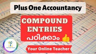 Compound Entries എഴുതാൻ എളുപ്പത്തിൽ പഠിക്കാം 😄👍|Plus One Accountancy | Your Online Teacher Malayalam