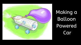 Making a Balloon Powęred Car