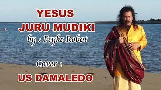 Download Lagu Rohani, YESUS JURUMUDIKU cover  US DAMALEDO