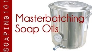 Masterbatching for Soapmaking {the oils}  S2W40