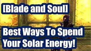 [Blade and Soul] Best Things to Spend Solar Energy On!
