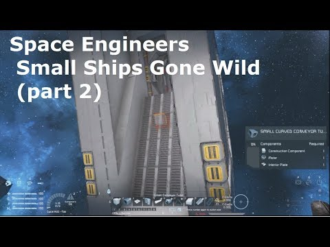 Space Engineers Small Ships Gone Wild (part 2)