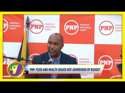 PNP: Food & Health Issues not Addressed by Budget in Jamaica | TVJ News