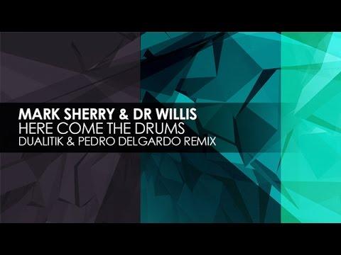 Mark Sherry & Dr Willis - Here Come The Drums (Dualitik & Pedro Delgardo Remix)