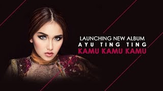"Video Launching Album Ayu Ting Ting ""Kamu Kamu Kamu"" download MP3, 3GP, MP4, WEBM, AVI, FLV September 2017"