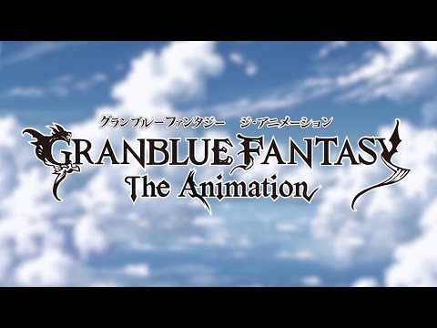 GRANBLUE FANTASY The Animation Trailer