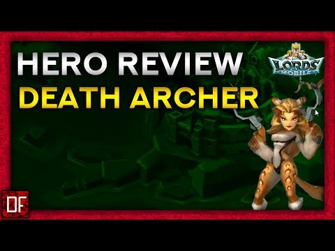 Hero Review Of Death Archer - Lords Mobile