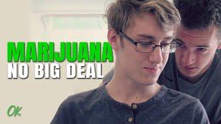 Marijuana - No Big Deal