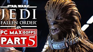 STAR WARS JEDI FALLEN ORDER Gameplay Walkthrough Part 5 [1080p HD 60FPS PC ULTRA] - No Commentary