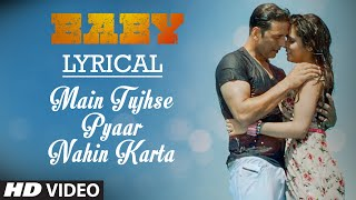 main tujhse pyaar nahin karta with lyrics baby t series