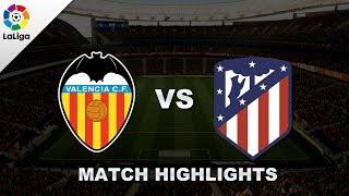 Valencia vs Atletico Madrid - La Liga 2018/2019 - 20 August 2018