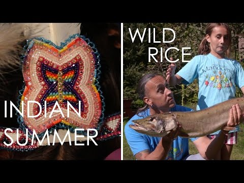 Indian Summer & Wild Rice - Full Episode