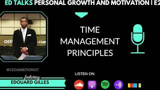 Ed Talks Time Management Principles | EP. 24