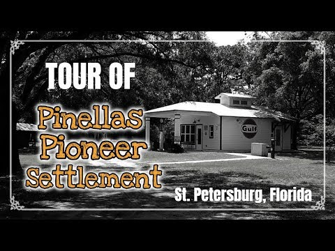 Tour of Pinellas Pioneer Settlement in St. Petersburg Florida