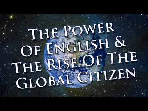 The Power Of English & The Rise Of The Global Citizen - EnglishAnyone.com