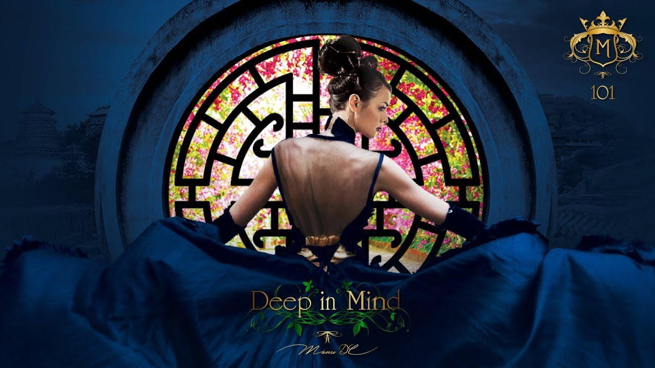 Best of Deep in Mind Vol.101 By Manu DC [Dark Matter - Céline Dion - Maroon 5 - Maître Gims] [HD]