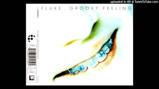 Fluke - Groovy Feeling (Lolly Gobble Choc Bomb)