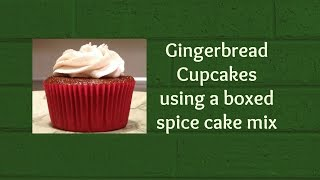 Gingerbread Cupcakes Using A Boxed Spice Cake Mix!