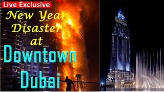 Hotel Downtown Dubai Fire Accident 2016 New Year Celebrations Disaster | Burj Khalifa