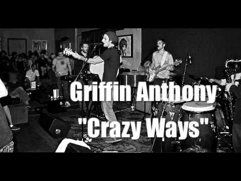 Griffin Anthony - Crazy Ways - Live