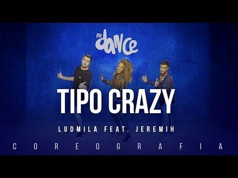 Tipo Crazy - Ludmila feat. Jeremih | FitDance TV (Coreografia) Dance Video