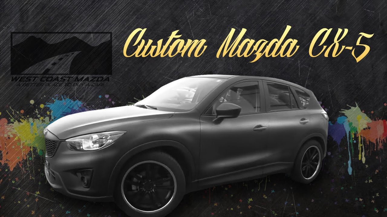 Custom Mazda Cx 5 Customize Your Mazda Youtube