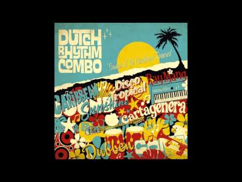 Dutch Rhythm Combo - Cartagenera (Ray Mang Instrumental)