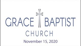 Grace Baptist Church - Recorded Service from 11/15/2020