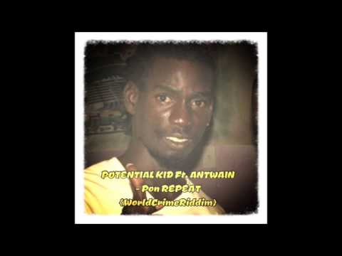 Potential Kidd & Antwain - Pon Repeat (Gun) - World Crime Riddim - August 2013 | @GazaPriiinceEnt thumbnail