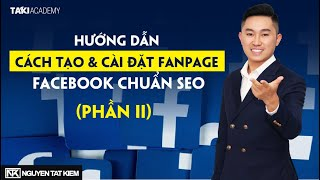 Chạy Quảng Cáo Facebook | Hướng Dẫn Cách Tạo & Cài Đặt Fanpage Chuẩn SEO | Bài 2