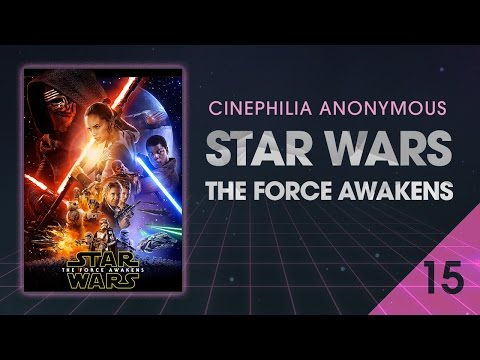 The Force Awakens (2015) - Cinephilia Anonymous