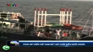 Video | Cảnh sát biển Việt Nam bắt giữ cướp biển nước ngoài | Canh sat bien Viet Nam bat giu cuop bien nuoc ngoai