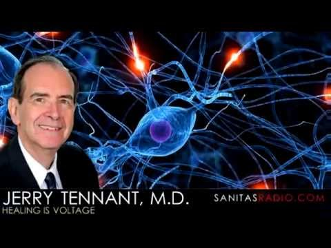 Dr. Jerry Tennant, M D ~  Healing is Voltage Part 1 of 2 Interview on Sanitas Radio