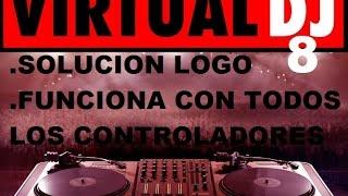 VIRTUAL DJ 8 SOLUCION LOGO Y FUNCIONANDO CON CONTROLADORES DESCARGA FULL ESPAÑOL CRACK 32 Y 64 BITS