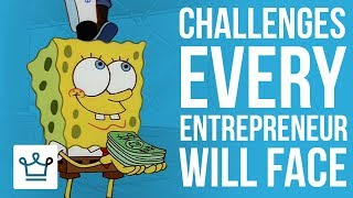 15 CHALLENGES Every Entrepreneur Will Face
