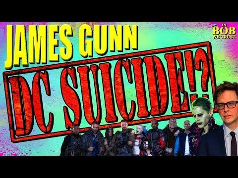 JAMES GUNN: DC SUICIDE!? (In Bob We Trust)