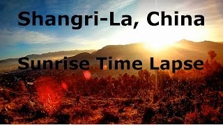 Shangri-La, China: Sunrise Time Lapse