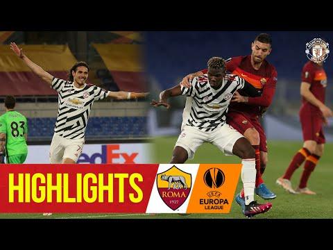 Cavani brace secures UEFA Europa League final spot   A.S. Roma 3-2 Manchester United