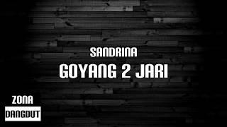 Sandrina - Goyang 2 Jari (Lirik)