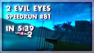 L4D2 - Speedrun #81 - 2 Evil Eyes in 5:39 Co-op [TAS]