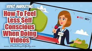 5 Ways To Feel More Confident About Making Videos - Video Marketing