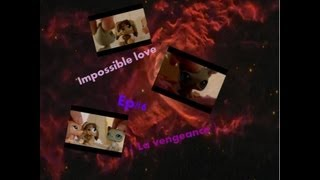 Impossible love Ep#6 { La vengeance }