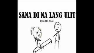Download Sana Di Na Lang Ulit - Dello ft. Zelle (Lyrics) MP3 song and Music Video