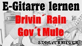 Wie spiele ich eigentlich...Drivin´ Rain von Gov´t Mule?
