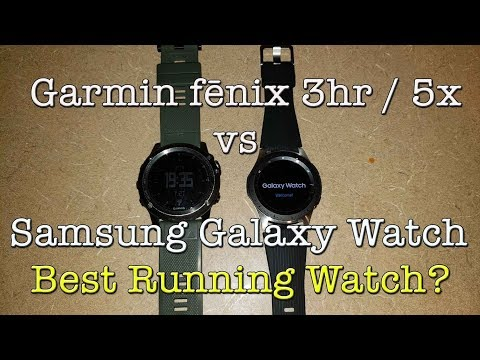 Samsung Galaxy Watch Vs Garmin Fenix 3HR / 5x For Running Review
