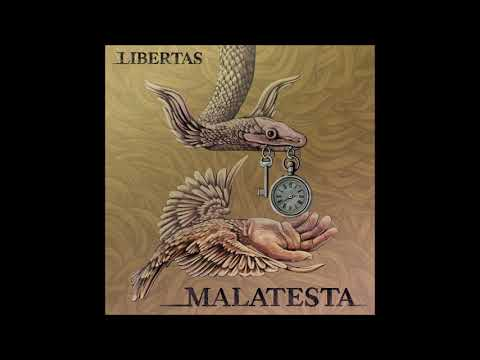 Malatesta - Libertas (new Ep 2018)