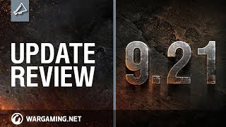 World of Tanks - Update Review 9.21