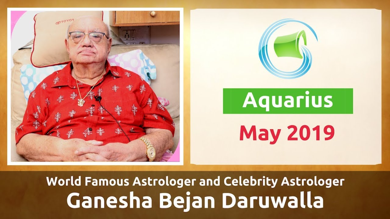 c313b3571 AQUARIUS MAY 2019 ASTROLOGY HOROSCOPE FORECAST BY ASTROLOGER GANESHA BEJAN  DARUWALLA